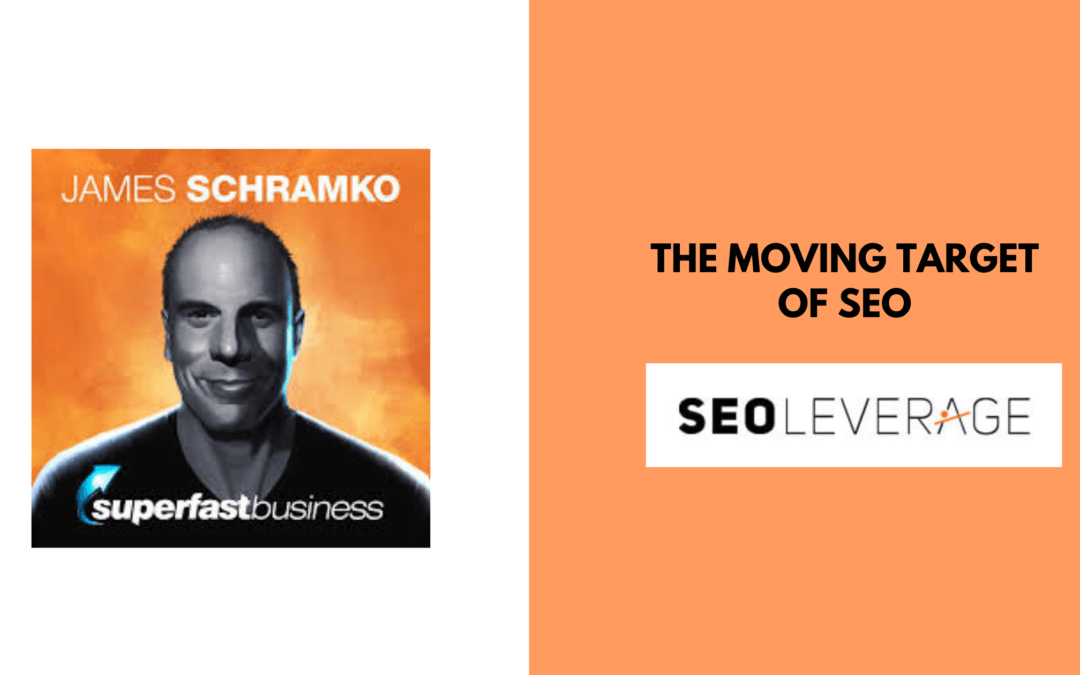 The Moving Target of SEO with James Schramko