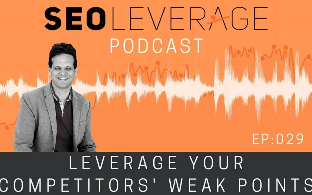 029 - Leverage Your Competitors' Weak Points