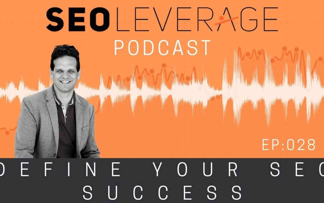 028 – Define Your SEO Success