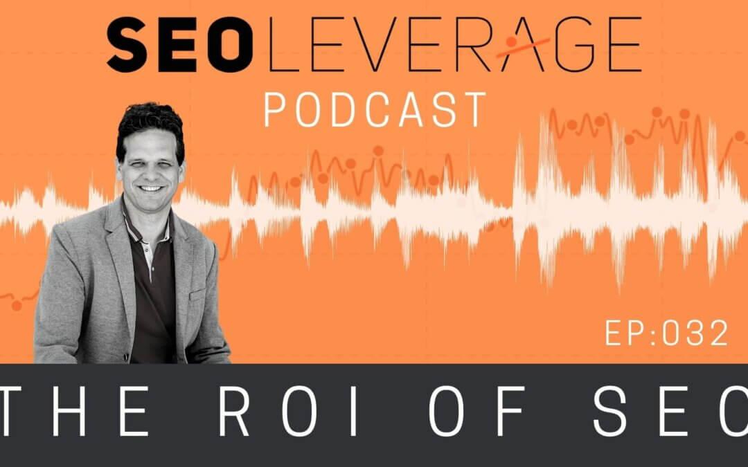 032 - The ROI of SEO
