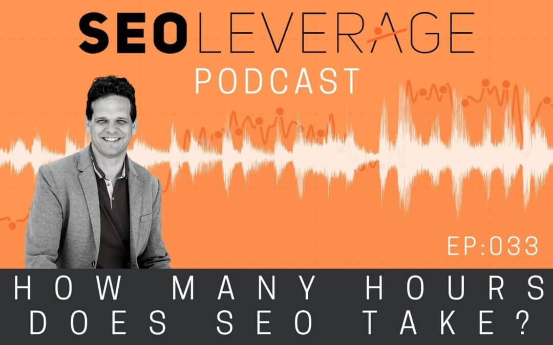033 - How Many Hours Does SEO Take?