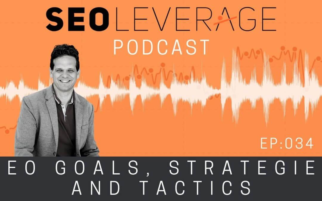034 - SEO Goals, Strategies and Tactics