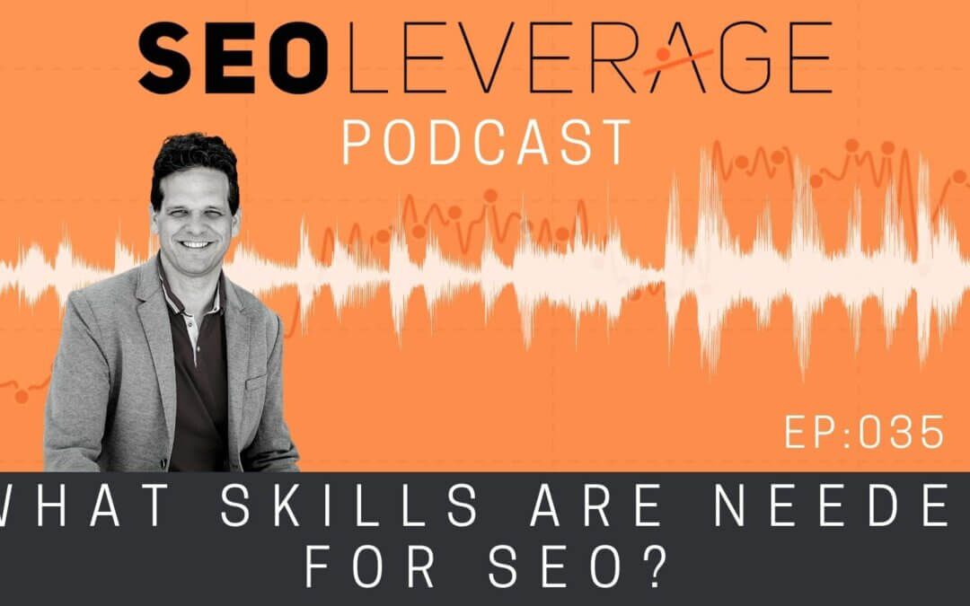 035 - What Skills Are Needed For SEO?