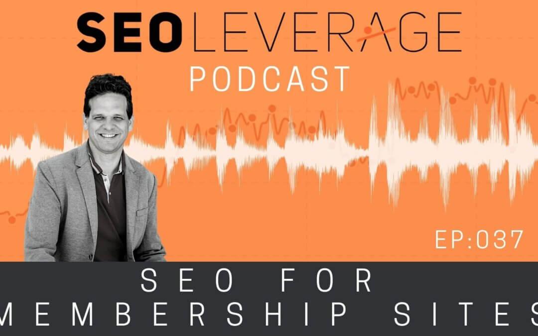 037 - SEO for Membership Sites