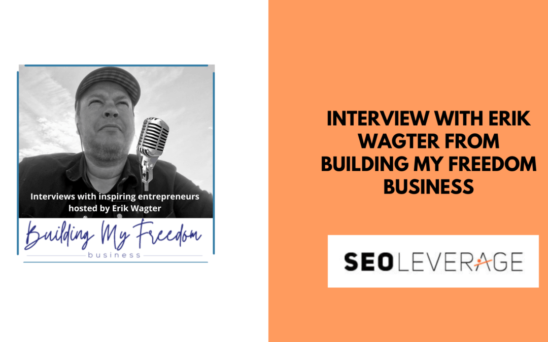 Interview with Erik Wagter from Building My Freedom Business