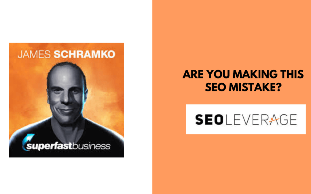 Are You Making This SEO Mistake? with James Schramko